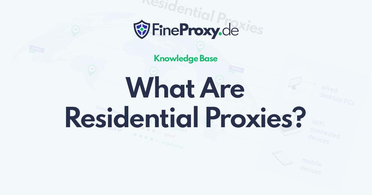 What Are Residential Proxies?