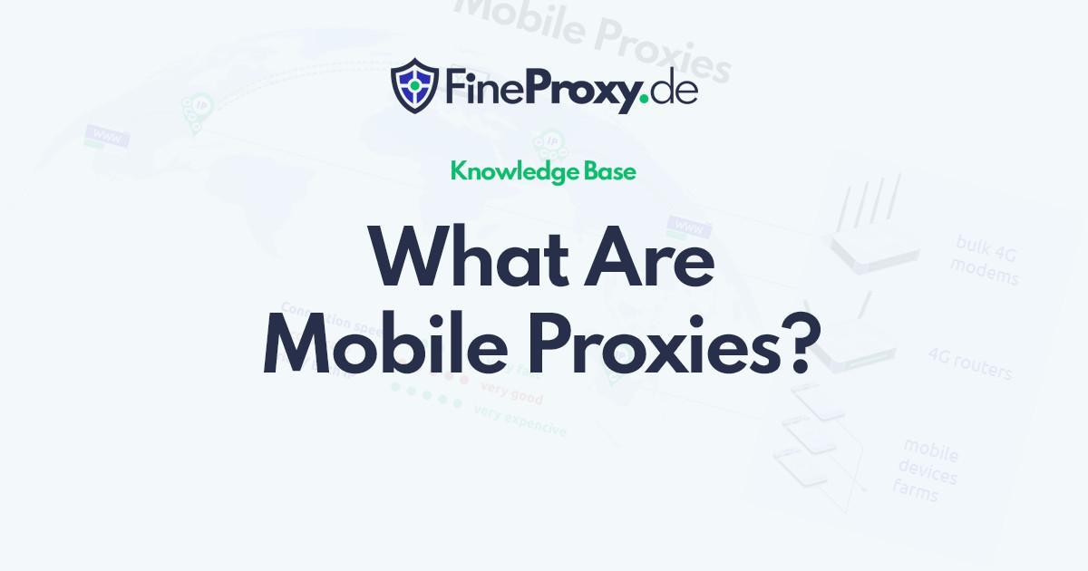 What Are Mobile Proxies?