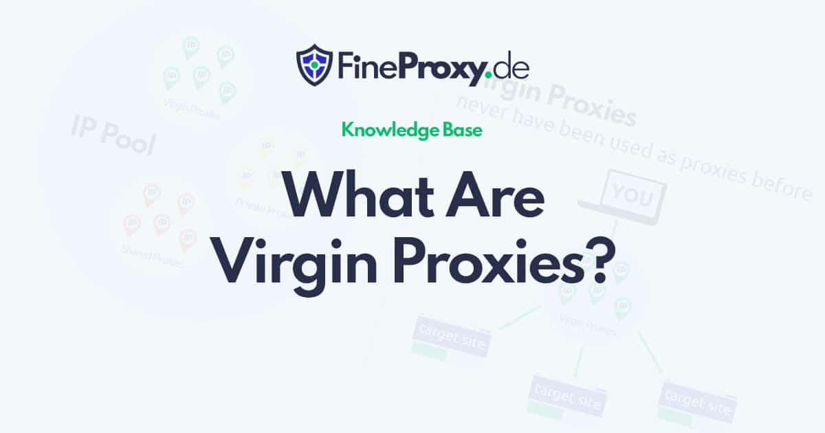 What Are Virgin Proxies?