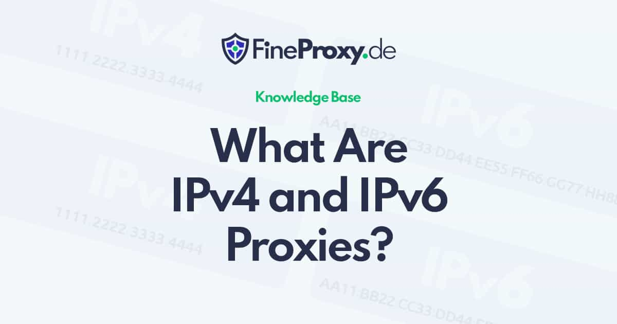 What Are IPv4 and IPv6 Proxies?