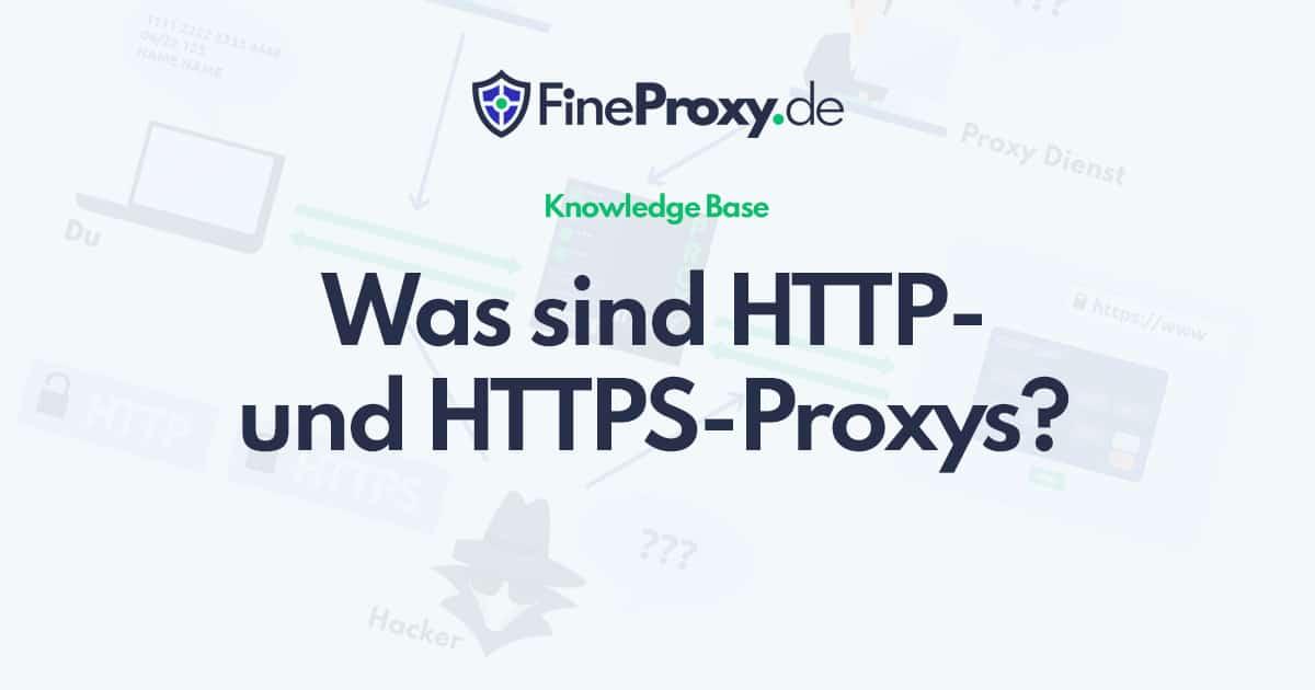 Was sind HTTP- und HTTPS-Proxys?
